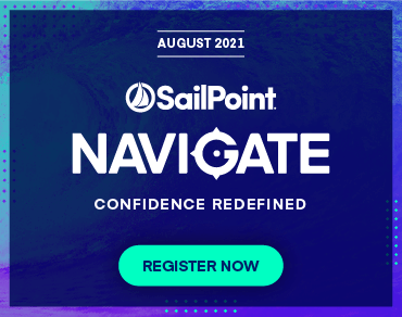 SailPoint Navigate - Confidence Redefined - August 2021